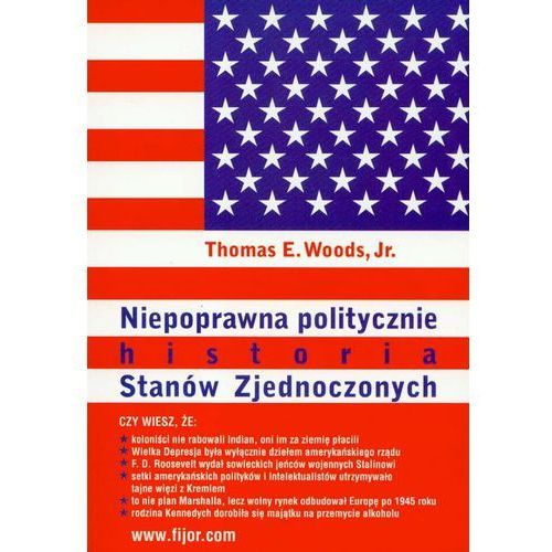 Niepoprawna politycznie historia Stanów Zjednoczonych (9788389812414)