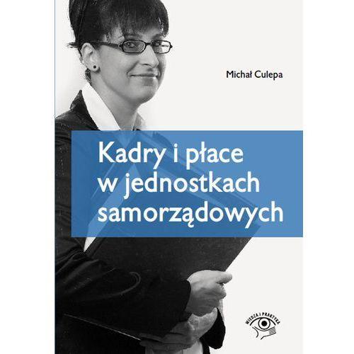 Kadry i płace w jednostkach samorządowych, Wiedza i Praktyka