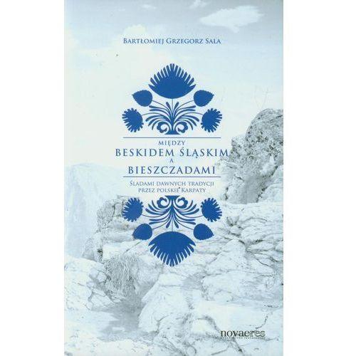 Między Beskidem Śląskim a Bieszczadami (204 str.)
