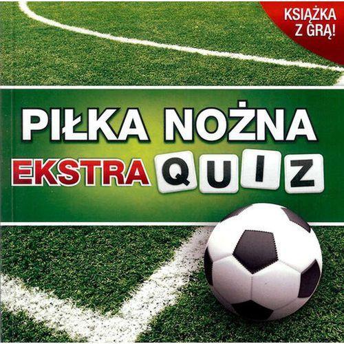 Piłka nożna ekstra quiz (9788393700615)
