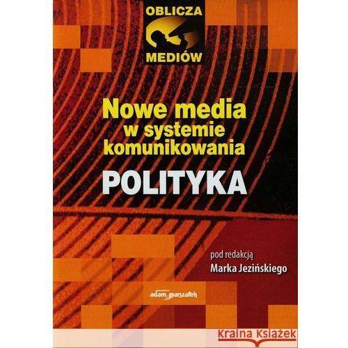 Nowe media w systemie komunikowania (9788376118918)