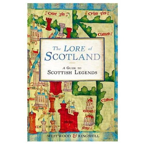 The Lore Of Scotland : A Guide To Scottish Legends, Westwood, Jennifer