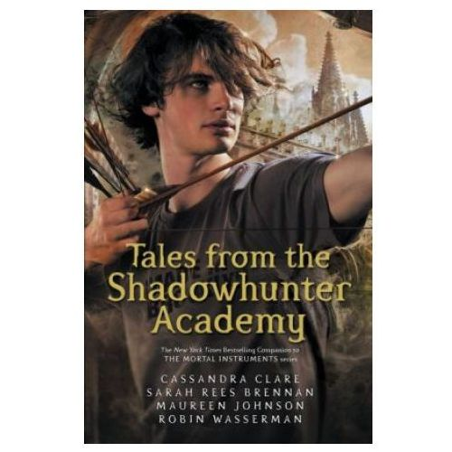 Tales from the Shadowhunter Academy (9781406373585)