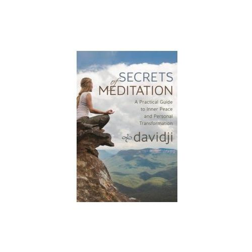 Secrets Of Meditation : A Practical Guide To Inner Peace And Personal Transformation (9781781801123)