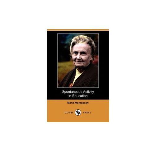 Spontaneous Activity in Education (Dodo Press) (9781409934431)