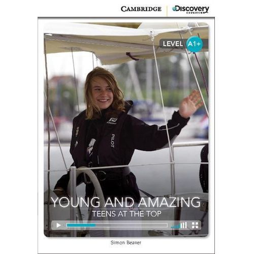 Young and Amazing: Teens at the Top. Cambridge Discovery Education Interactive Readers (z kodem) (2014)