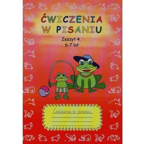 Ćwiczenia w pisaniu Zeszyt 4 6-7 lat (2010)