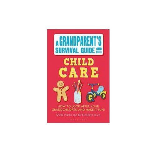 Grandparent's Survival Guide To Child Care (9781408193457)