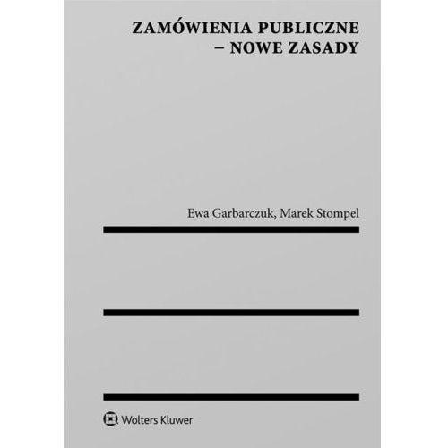 Zamówienia publiczne Nowe zasady - Marek Stompel (268 str.)