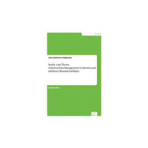 Studie zum Thema Arbeitsschutz-Management in kleinen und mittleren Bauunternehmen