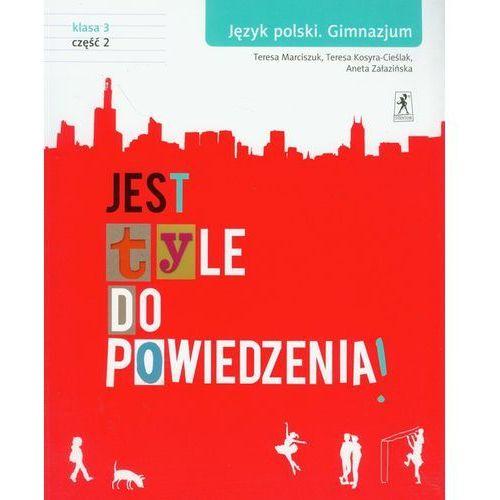 Jest tyle do powiedzenia Gimnazjum język polski podręcznik kl. 3 cz. 2 (2012)