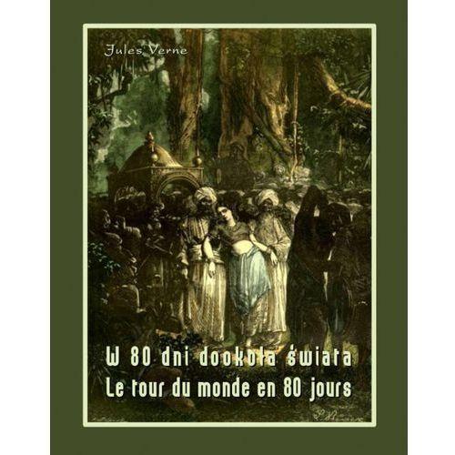 W 80 dni dookoła świata. Le tour du monde en 80 jours (746 str.)