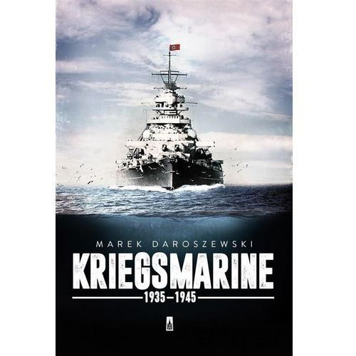 Kriegsmarine 1935-1945, Marek Daroszewski