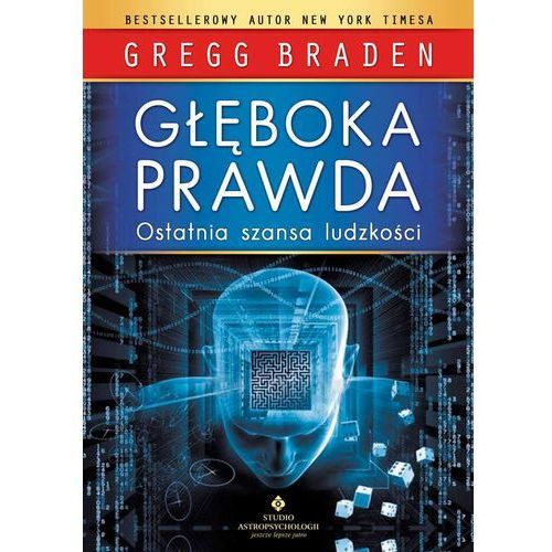 Głęboka prawda, Gregg Braden