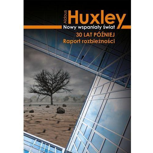 Nowy wspaniały świat 30 lat później. Raport rozbieżności - Aldous Huxley (MOBI) (9788328709867)