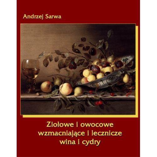 Ziołowe i owocowe wzmacniające i lecznicze wina i cydry - ebook (9788379500734)