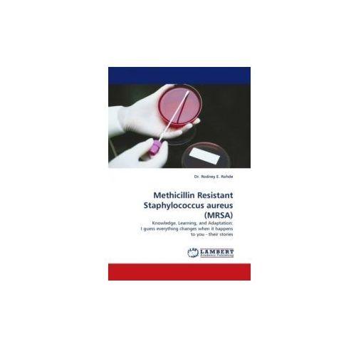 Methicillin Resistant Staphylococcus aureus (MRSA)