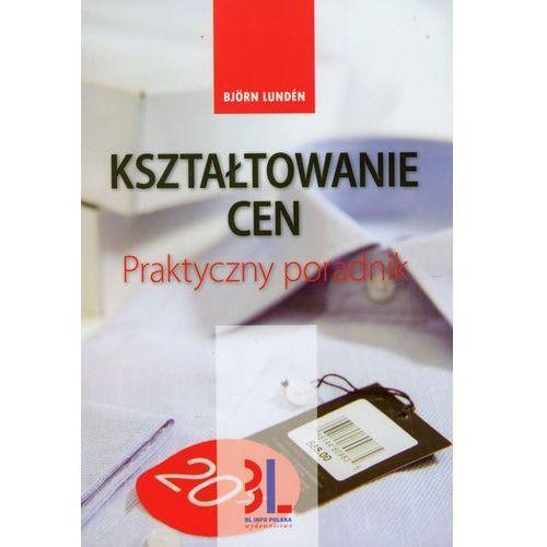 Kształtowanie cen Praktyczny poradnik (2009)