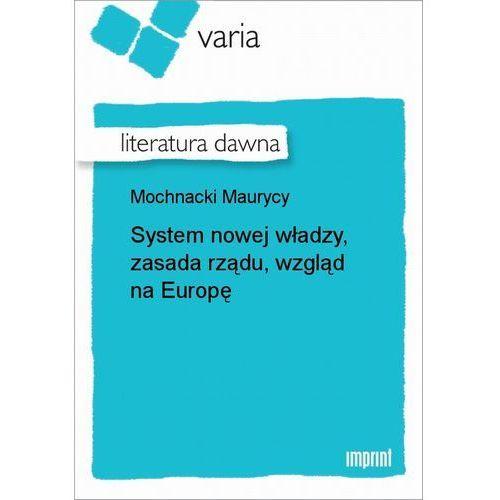 System nowej władzy, zasada rządu, wzgląd na Europę - Maurycy Mochnacki (8 str.)