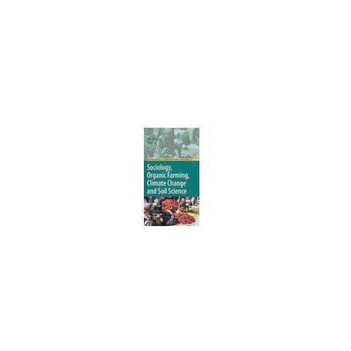 Sociology, Organic Farming, Climate Change and Soil Science (9789048133321)