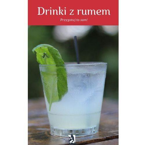 Drinki z rumem. Przygotuj to sam! (9788381190848)
