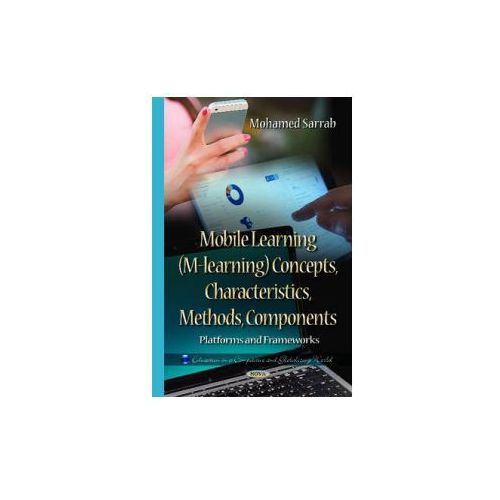 Mobile Learning (M-learning) Concepts, Characteristics, Methods, Components