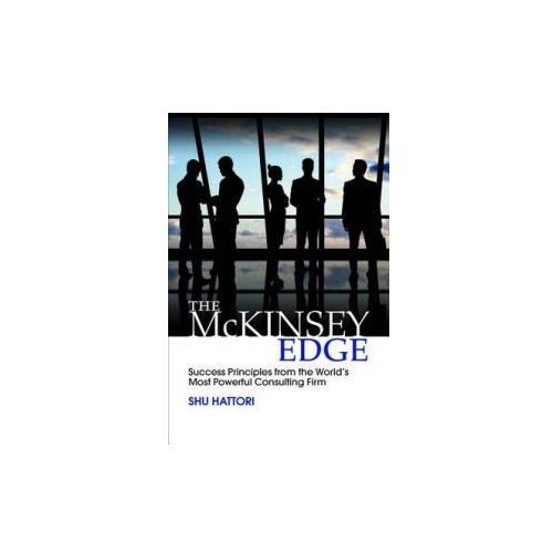 McKinsey Edge: Success Principles from the World's Most Powerful Consulting Firm (9781259588686)