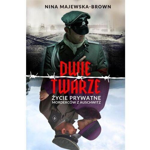 Dwie twarze. Życie prywatne morderców z Auschwitz - Majewska-Brown Nina - książka
