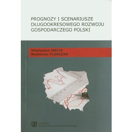 Prognozy i scenariusze długookresowego rozwoju gospodarczego Polski (9788375253382)