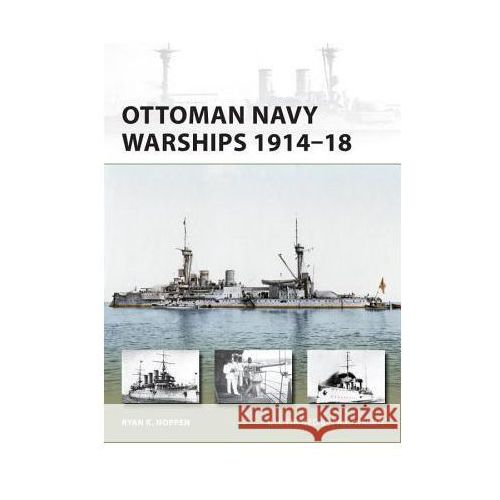 Ottoman Navy Warships 1914-18 (9781472806192)