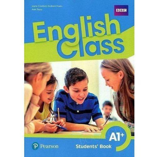 English Class A1+ SB (wersja wieloletnia) PEARSON - Jayne Croxford, Graham Fruen, Arek Tkacz (128 str.)