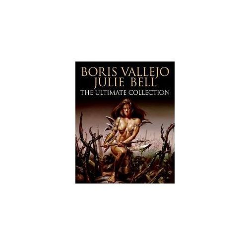 Boris Vallejo and Julie Bell: The Ultimate Collection (9780061151736)