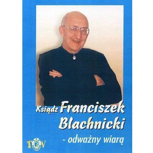 Fundacja lux veritatis Ksiądz franciszek blachnicki - odważny wiarą - film dvd