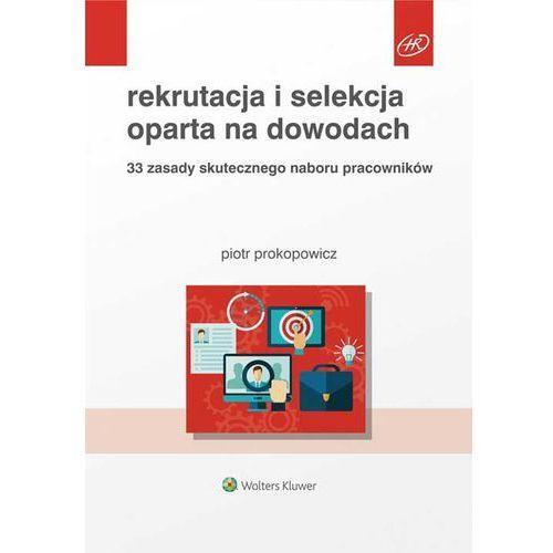 Rekrutacja i selekcja oparta na dowodach - Piotr Prokopowicz (248 str.)