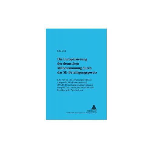 Die Europäisierung der deutschen Mitbestimmung durch das SE-Beteiligungsgesetz
