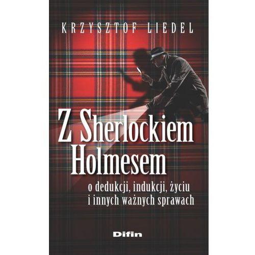 Z Sherlockiem Holmesem o dedukcji, indukcji, życiu i innych ważnych sprawach-wyprzedaż (9788380850958)