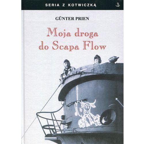 Moja droga do Scapa Flow (9788365201164)