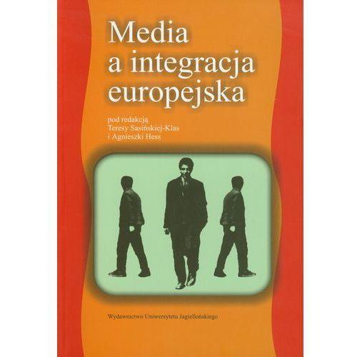 Media a integracja europejska - Teresa Sasińska-Klas, Agnieszka Hess (8323317852)