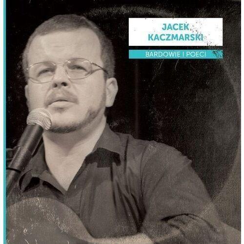 Bardowie i poeci: Jacek Kaczmarski (5906409119020)