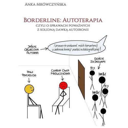 Borderline: Autoterapia, czyli o sprawach poważnych z solidną dawką autoironii (102 str.)