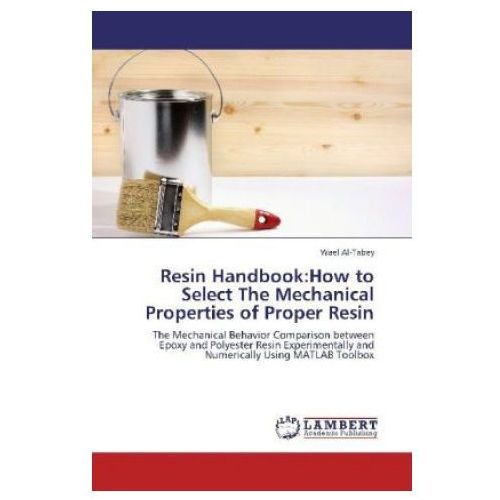 Resin Handbook:How to Select The Mechanical Properties of Proper Resin