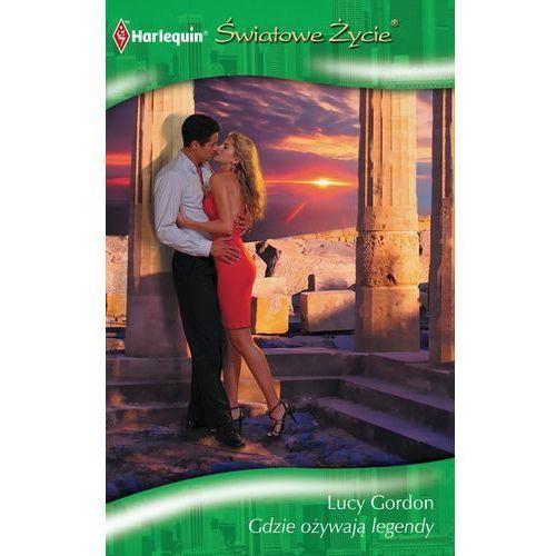 Gdzie ożywają legendy - Lucy Gordon (9788323887614)