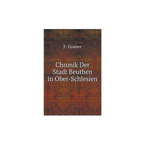 Chronik Der Stadt Beuthen in Ober-Schlesien (9785519083263)