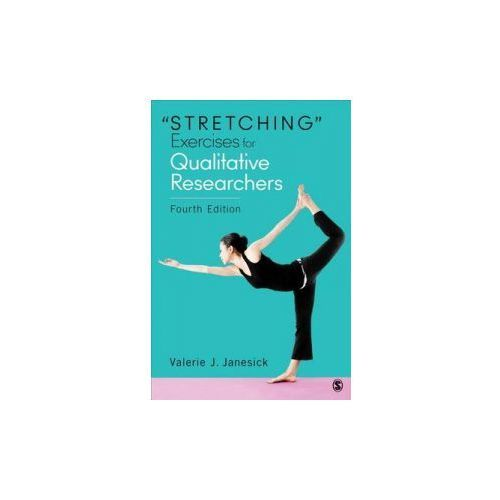 """Stretching"" Exercises For Qualitative Researchers (9781483358277)"