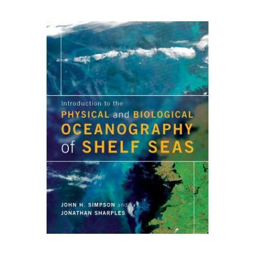 Introduction to the Physical and Biological Oceanography of Shelf Seas (9780521701488)