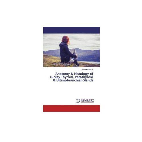 Anatomy & Histology of Turkey Thyroid, Parathyroid & Ultimobranchial Glands