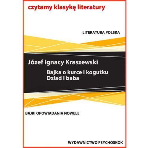 Bajki i opowiadania. Bajka o kurce i kogutku. Dziad i baba - ebook, Józef Ignacy Kraszewski