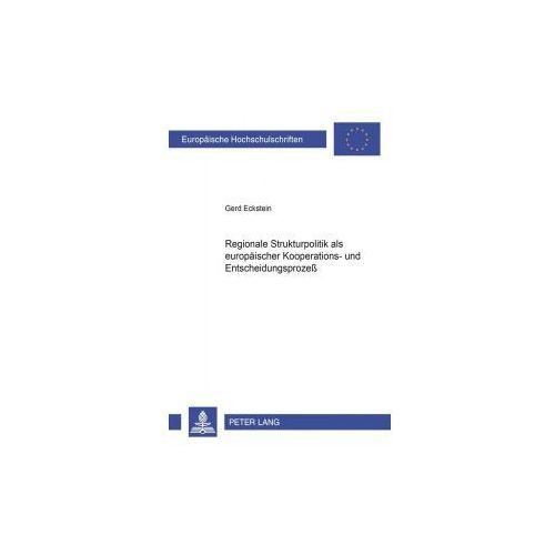 Regionale Strukturpolitik als europäischer Kooperations- und Entscheidungsprozeß (9783631387078)