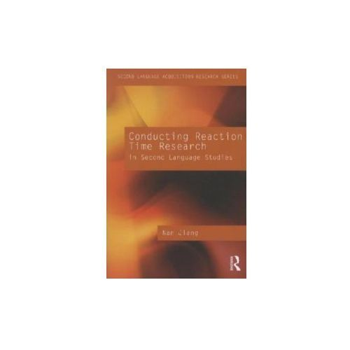 Conducting Reaction Time Research in Second Language Studies (9780415879347)