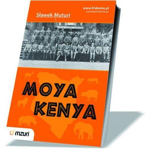Moya Kenya - Sławek Muturi